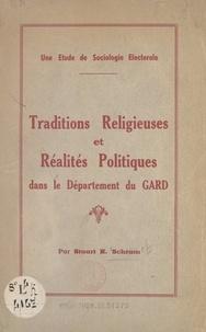 Stuart R. Schram - Traditions religieuses et réalités politiques dans le département du Gard - Une étude de sociologie électorale.
