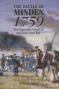 Stuart Reid - The Battle of Minden 1759 - The Impossible Victory of the Seven Years War.