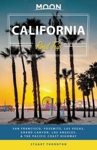 Stuart Thornton - Moon California Road Trip - San Francisco, Yosemite, Las Vegas, Grand Canyon, Los Angeles & the Pacific Coast.