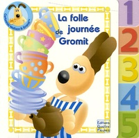 Stuart Trotter - La folle journée de Gromit.