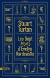 Stuart Turton - Les sept morts d'Evelyn Hardcastle.