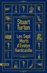 Google google book téléchargeur mac Les sept morts d'Evelyn Hardcastle 9782355847424 par Stuart Turton