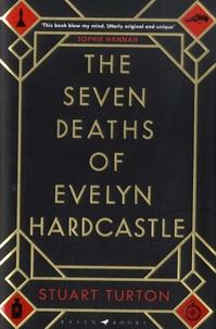 Stuart Turton - The Seven Deaths of Evelyn Hardcastle.