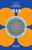Stuart Williams - Le petit guide des usages et coutumes Iran.