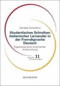 Studentisches Schreiben italienischer Lernender in der Fremdsprache Deutsch - Ergebnisse einer empirischen Untersuchung.