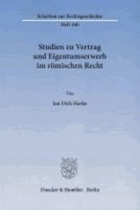 Studien zu Vertrag und Eigentumserwerb im römischen Recht.