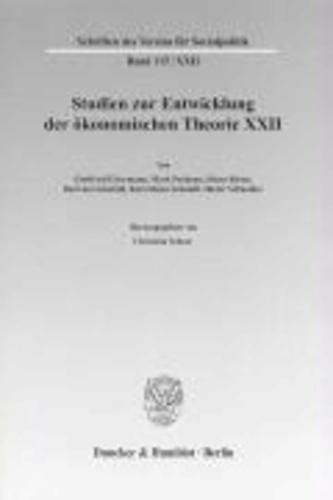 Studien zur Entwicklung der ökonomischen Theorie XXII - Ideen, Methoden und Entwicklungen der Geschichte des ökonomischen Denkens.