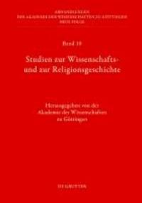 Studien zur Wissenschafts- und zur Religionsgeschichte.