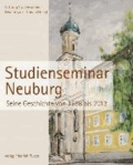 Studienseminar Neuburg a. d. Donau - Seine Geschichte von 1638 bis 2013.