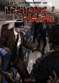 Studio Monochrome et  Zaz - Les légions de la haine Tome 2 : L'ennemi invisible.