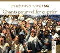 Studio sm - Chants pour veiller et prier. 1 CD audio