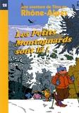 Studio Tilou - Tilou, le petit globe-trotter  : Les Petits Montagnards sont là ! - Une aventure de Tilou en Rhône-Alpes.