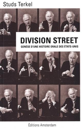 Studs Terkel - Division Street - Genèse d'une histoire orale des Etats-Unis.