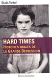 Studs Terkel - Hard times - Histoires orales de la Grande Dépression.