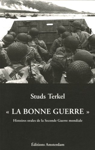 """Studs Terkel - """"La bonne guerre"""" - Histoires orales de la Seconde Guerre Mondiale."""