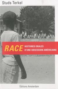 Studs Terkel - Race - Histoires orales d'une obsession américaine.