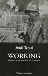 Studs Terkel - Working - Histoires orales du travail aux Etats-Unis.