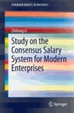 Study on the Consensus Salary System for Modern Enterprises.