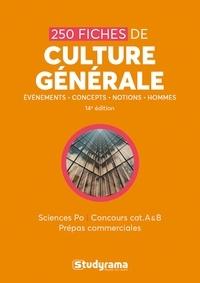 Studyrama - 250 fiches de culture générale - Sciences Po, concours cat. A & B, prépas commerciales.
