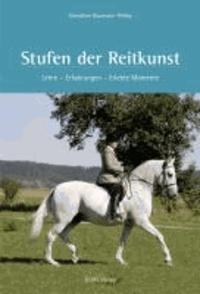 Stufen der Reitkunst - Lehre - Erfahrungen - Erlebte Momente..