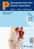 Sturzprävention bei älteren Menschen - Risiken - Folgen - Maßnahmen.