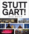 Stuttgart! Das Buch.