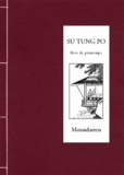 Su Tung Po - Rêve de printemps - Edition bilingue français-chinois.