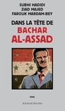 Subhi Hadidi et Ziad Majed - Dans la tête de Bachar al-Assad.