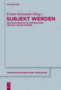 Subjekt werden - Neutestamentliche Perspektiven und politische Theorie.