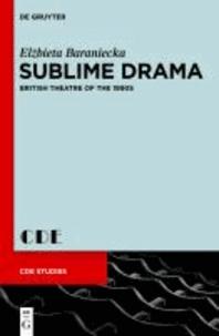 Sublime Drama - British Theatre of the 1990s.
