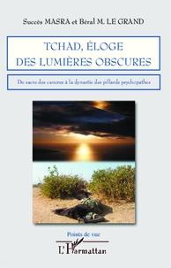Tchad, éloge des lumière obscures - Du sacre des cancres à la dynastie des pillards psychopathes.pdf
