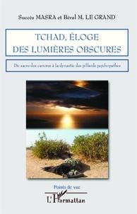 Succès Masra et Béral Mbaïkoubou le Grand - Tchad, éloge des lumière obscures - Du sacre des cancres à la dynastie des pillards psychopathes.