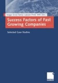 Success Factors of Fast Growing Companies - Selected Case Studies.