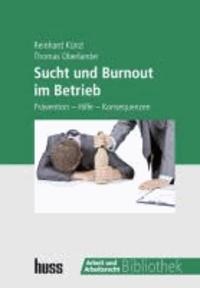 Sucht und Burnout im Betrieb - Prävention - Hilfe - Konsequenzen.