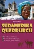 Südamerika querdurch - Ein Bildband mit 570 Fotos. Ein Bildband mit 36 Reportagen. Ein Animator für Ihre Traumreise.