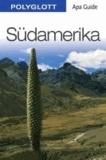 Südamerika. Polyglott Apa Guide.