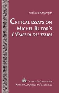 Sudarsan Rangarajan - Critical Essays on Michel Butor's «L'Emploi du temps».