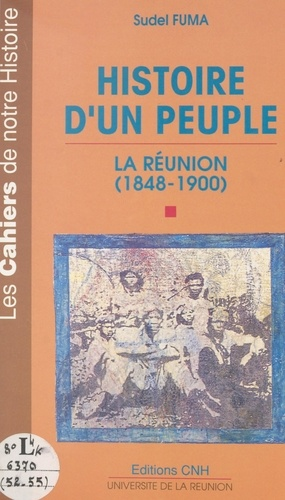 Histoire d'un peuple : La Réunion, 1848-1900