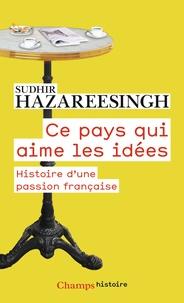Deedr.fr Ce pays qui aime les idées - Histoire d'une passion française Image