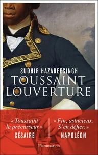 Sudhir Hazareesingh - Toussaint Louverture.