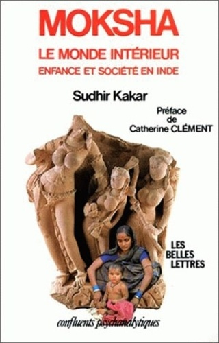 Sudhir Kakar - Moksha - Enfance et société en Inde.
