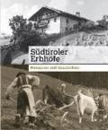 Südtiroler Erbhöfe - Menschen & Geschichten.