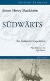 Südwärts - Die Endurance Expedition.
