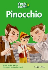 Sue Arengo - Family and Friends - Readers 3 : Pinocchio.