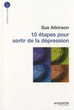 Sue Atkinson - 10 étapes pour sortir de la dépression.