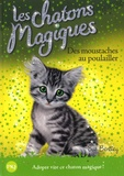 Sue Bentley - Les chatons magiques Tome 17 : Des moustaches au poulailler.