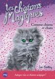Sue Bentley - Les chatons magiques Tome 18 : Comme chiens et chats.