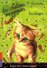 Sue Bentley - Les chatons magiques Tome 5 : En danger.