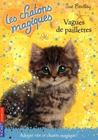 Sue Bentley - Les chatons magiques Tome 9 : Vagues de paillettes.