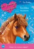 Sue Bentley - Les poneys magiques Tome 10 : Terribles vacances.